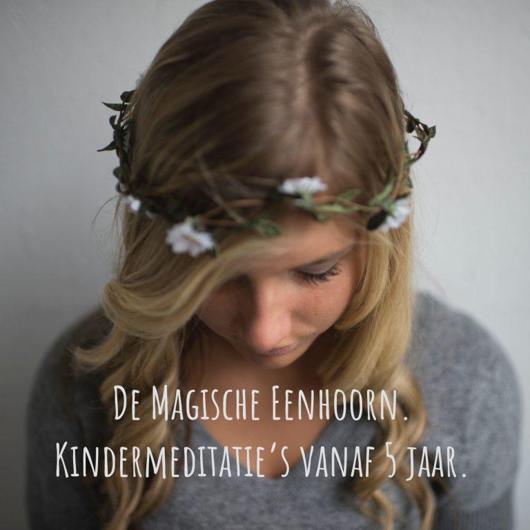 De Magische Eenhoorn. Kindermeditatie's vanaf 5 jaar.